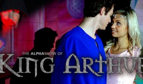 The Alpha Show of King Arthur