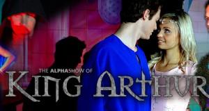 The Alpha Show of King Arthur